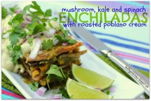 Mushroom, Kale and Spinach Enchiladas with Salsa Verde and Roasted Poblano Cream; Recipe and Photo by Wendy Solganik